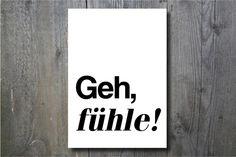 "Typo Poster ""Geh, fühle!"" A4/A3 // typo print by Ohkimiko via DaWanda.com"