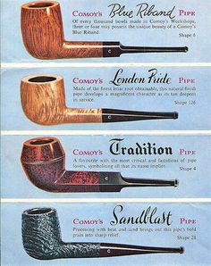 Vintage Ad for Comoy's of London Briar Tobacco Pipes, Made in England. My top 3 Brands, Blue Riband, London Pride & Tradition Wooden Smoking Pipes, Tobacco Pipe Smoking, Tobacco Pipes, Smoke Art, Up In Smoke, Vintage Advertisements, Vintage Ads, Cool Pipes, Whisky
