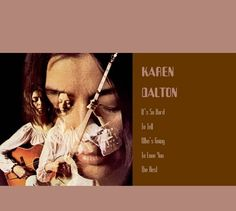 Karen Dalton - It's So Hard To Tell Who's Going To Love You The