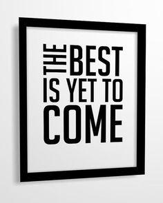 The Best is yet to come Font type shapes design Le meilleur reste à venir Quote on hope