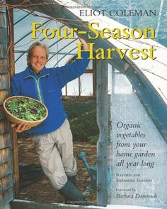 Four-Season Harvest: Organic Vegetables from Your Home Garden All Year Long, Edition: Eliot Coleman: .how NA gardeners can successfully raise a wide variety of traditional winter vegetables in backyard cold frames & plastic covered tunnel greenhous Tunnel Greenhouse, Diy Greenhouse, Underground Greenhouse, Winter Vegetables, Organic Vegetables, Root Vegetables, Growing Vegetables, Veggies, Gardening Books