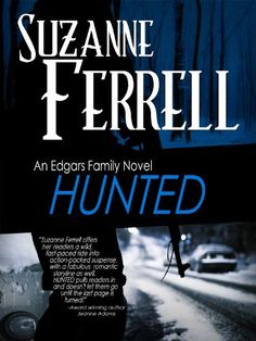 HUNTED (Edgars Family Novels Book 2) by Suzanne Ferrell https://www.amazon.com/dp/B008GAS6XE/ref=cm_sw_r_pi_dp_x_ic6OxbFXJ5PW8