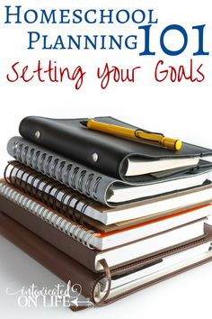 Homeschool Planning 101: Setting Your Goals
