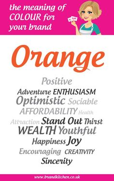 The Meaning Of The Colour ORANGE For Your Brand....Find great colours for your brand on my website.... #Orange #infographic #colour #branding #business #marketing #meaning