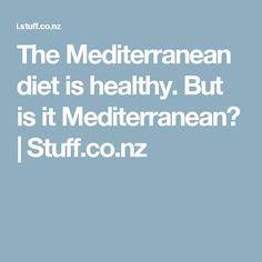 The Mediterranean diet is healthy. But is it Mediterranean? | Stuff.co.nz