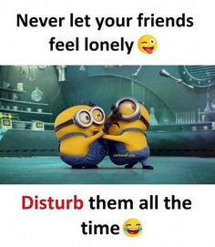 54 New Ideas For Memes Best Friends Funny Minions Quotes Best Friend Quotes Funny, Best Friends Funny, Cute Funny Quotes, Funny Friendship Quotes, Quotes About Friendship Funny, Best Friend Humor, Best Friend Status, Happy Friendship, Fun Quotes