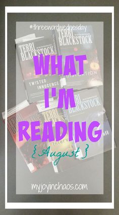 Three Word Wednesday: What I'm Reading {August} #books #reading #authorspotlight #threewordwednesday