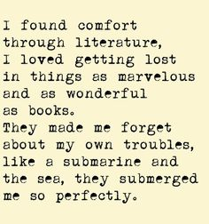 I don't have any troubles of my own but I do love getting lost in a good book <3