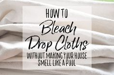 How to Bleach a Drop Cloth - Our Handcrafted Life 2