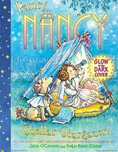 FANCY NANCY: STELLAR STARGAZER by Jane O'Connor with illustrations by Robin Preiss Glasser: Nancy has a fancy sleepover outside under the stars! This book is filled with glittering illustrations and celestial facts for young readers—not to mention, space lovers will dazzle in the glow-in-the-dark cover! Browse full Fancy Nancy titles: harpercollinschil...