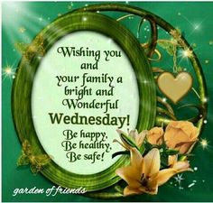 Be Happy, Healthy, Safe Wednesday Quote wednesday wednesday quotes happy wednesday wednesday images wednesday quote images safe wednesday Wednesday Morning Greetings, Blessed Wednesday, Wednesday Wishes, Good Morning Wednesday, Wonderful Wednesday, Good Afternoon Quotes, Good Morning Messages, Good Morning Images, Good Morning Quotes
