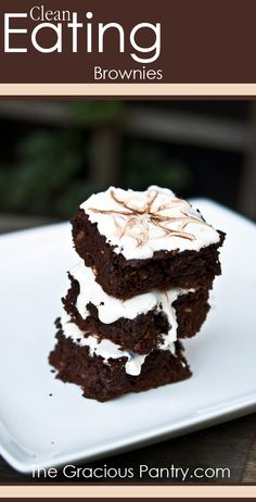 Clean Eating Brownies #cleaneating #cleaneatingrecipes #eatclean #healthyrecipes #recipes #dessert #dessertrecipes