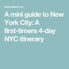 travel tips mini guide york city first timers itinerary