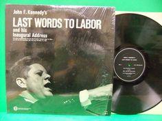 JFK LP Record   John F Kennedy Last Words To Labor & Inaugural Address 60's Lp Vg++/nm ...