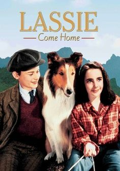 Lassie Come Home (1943) After falling on hard times, the parents of Joe Carraclough (Roddy McDowall) are left with no choice but to put his adored dog, Lassie, up for sale. The dog is bought by the Duke of Rudling (Nigel Bruce) and looked after by his granddaughter Priscilla (Elizabeth Taylor). Although his new owners are nice, Lassie keeps escaping in order to find his way back to Joe, helped along by farmer Dolly (Dame May Whitty) and handyman Rowlie (Edmund Gwenn.)