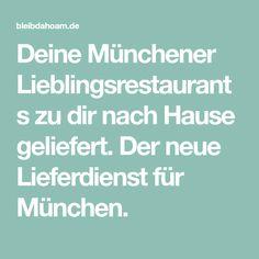 Deine Münchener Lieblingsrestaurants zu dir nach Hause geliefert. Der neue Lieferdienst für München. Munich Food, Restaurant, House, Diner Restaurant, Restaurants, Supper Club