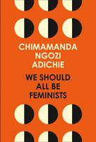 """A personal and powerful essay from Chimamanda Ngozi Adichie, the bestselling author of 'Americanah' and 'Half of a Yellow Sun', based on her 2013 TEDx Talk of the same name. What does """"feminism"""" mean today? That is the question at the heart of We Should All Be Feminists, a personal, eloquently-argued essay - adapted from her much-viewed Tedx talk of the same name - by Chimamanda Ngozi Adichie, the award-winning author of 'Americanah' and 'Half of a Yellow Sun'. With humour and levity, here…"""