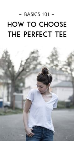 Wardrobe Basics 101: How to choose the perfect tee! A guide to t-shirt shopping based on your personal style, plus tips on where to shop! http://www.classicingray.com/the-perfect-tee/