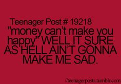 i know its horrible because some people are struggling for money- however it is true