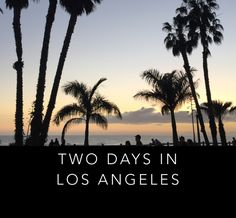 2 Days in Los Angeles What to do and see if you have a short trip to #LA planned!  California road trip, travel, Los Angeles, LA, La La Land, City of Angels