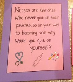 Nursing motivation. Don't give up on yourself. Or your future patients! You can do it!!