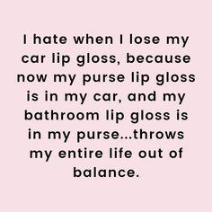 Losing Me, Lip Gloss, Laughter, Lips, Gloss Lipstick