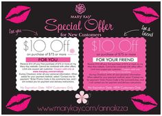 "Special Offer:  Receive $10 off your first purchase of $75 or more on my Mary Kay website. Cannot be combined with other offers. Limit one coupon per customer. Coupon valid only at www.marykay.com/annalizza During Checkout, enter all your personal information. When asked for your payment method, select ""Contact me for payment."" Enter Promo Code in the comments box, and I will contact you for payment and delivery instructions."