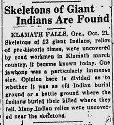 Nephilim Skeletal Remains Uncovered in Oregon Eugene Register Guard, Oct. 21, 1924 Skeletons of Giant Indians Are Found Klamath Falls, ...