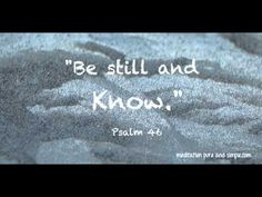 Be Still and Know #Psalm46 #90InspirationalSeconds www.mediationsimple.com