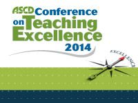2014 ASCD Conference on Teaching Excellence - June 27-29 2014, Texas