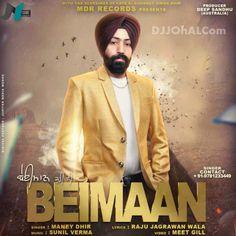 Beimaan – Maney Dhir Mp3,Mp4 Full HD Punjabi Song Free Download Singer: Maney Dhir Album: Beimaan Genre: Punjabi Song , Sad Songs , Music: Sunil Varma Lyrics: Raju Jagranwal Label: MDR Records Beim…