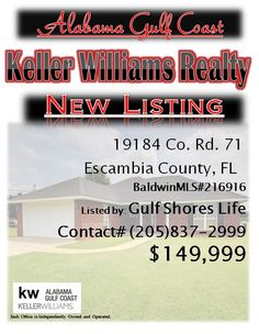19184 County Rd. 71 Summerdale...MLS#216916...$149,999...4 Bed 2 Bath...Private & quiet location nestled on a LARGE lot between a field & Satsuma orchard. Quick and easy access to Hwy 59 & EXPRESS WAY! This STELLAR 4 bedroom 2 bath home features vaulted ceilings and unique tile floor. Owner's have taken PRIDE & lovingly maintained, resulting in a brand new feel! This turn-key home WON'T LAST LONG!...Please Contact: Gulf Shores Life @ 205-837-2999