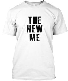 2cb929529 The New Me White T-Shirt Front Show Me Your