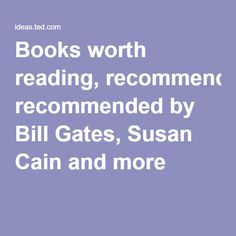 Books worth reading, as recommended by Bill Gates, Susan Cain and more… Dec 16, 2014 / Thu-Huong Ha