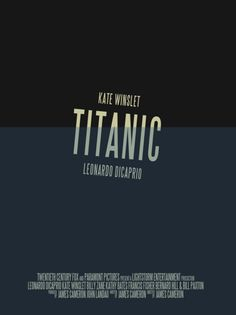 Titanic minimalist poster... I kind of think these are awesome
