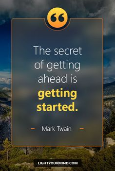 The secret of getting ahead is getting started. - Mark Twain | Motivational quotes for success | Goal quotes | Passion quotes | Motivational Quotes | Procrastination quotes | motivational quotes for life |procrastination quotes no excuses  #success #quotes #inspirational #inspired #quotesoftheday #instaquote #qotd #words #quotestoliveby #wisdom #quotestagram #lifequotes