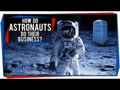 How Do Astronauts Do Their Business? (ie Space Toilets)