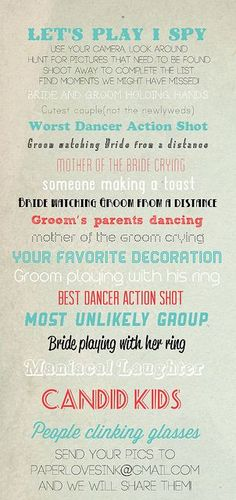 Make this a game at the reception, and use WedPics to store the pictures. Create a poster with this list and a link (QR codes?) to the app, along with our Wedding ID code.