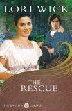 The Rescue (The English Garden Series #2) by Lori Wick