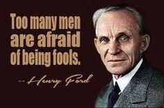 Too many men are afraid of being fools