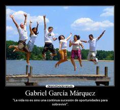 """Gabriel García Márquez: """"La vida no es sino una continua sucesión de oportunidades para sobrevivir""""."""