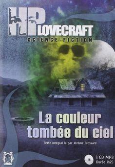 La couleur tombée du ciel de Howard Phillips Lovecraft http://www.amazon.fr/dp/2356452001/ref=cm_sw_r_pi_dp_uAwWub1NX1KQ9