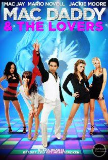 Mac Daddy & the Lovers (2015) Full Movie Watch Online HD Free | Pencurimuvi