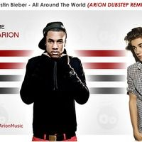 Justin Bieber - All Around The World (Arion Dubstep Remix) by ARION on SoundCloud