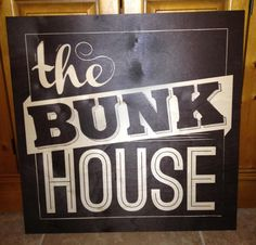 """Perfect Wooden Sign for Your Bunk House or Hunt Camp. This Sign Adds just the Perfect Amount of Rustic Charm. """"The Bunk House"""" www.WordsOnWood.com"""