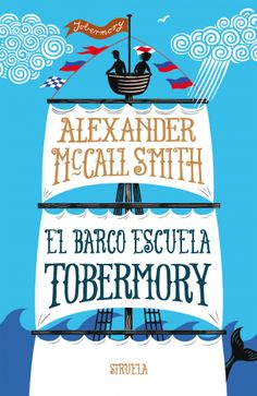 Buy El barco escuela Tobermory by Alexander McCall Smith, Iain McIntosh, Julio Hermoso and Read this Book on Kobo's Free Apps. Discover Kobo's Vast Collection of Ebooks and Audiobooks Today - Over 4 Million Titles! Scotland Street, Normal School, Up To Something, Detective Agency, Reading Challenge, New Students, Chapter Books, Make New Friends, 13 Year Olds