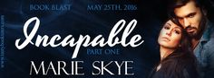 The Book Junkie's Reads . . .: BLAST - Incapable (Incapable, #1) by Marie Skye