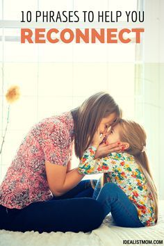 10 Miracle Phrases to Help You Reconnect With Your Child {Printable}