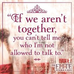 Quote from THE ELITE by Kiera Cass The Elite Kiera Cass, La Sélection Kiera Cass, Kiera Cass Books, The Selection Series Books, The Selection Kiera Cass, Book Memes, Book Quotes, I Love Books, Good Books