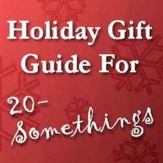 Wedding Gift Ideas For 20 Somethings : Holiday Gift Ideas for 20-Somethings